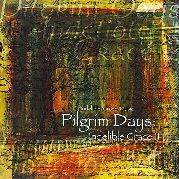 Indelible Grace: Vol II Pilgrim Days CD