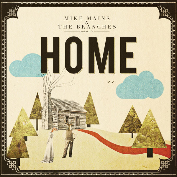 Mike Mains & the Branches: Home CD