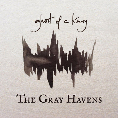 The Gray Havens: Ghost Of A King Vinyl LP