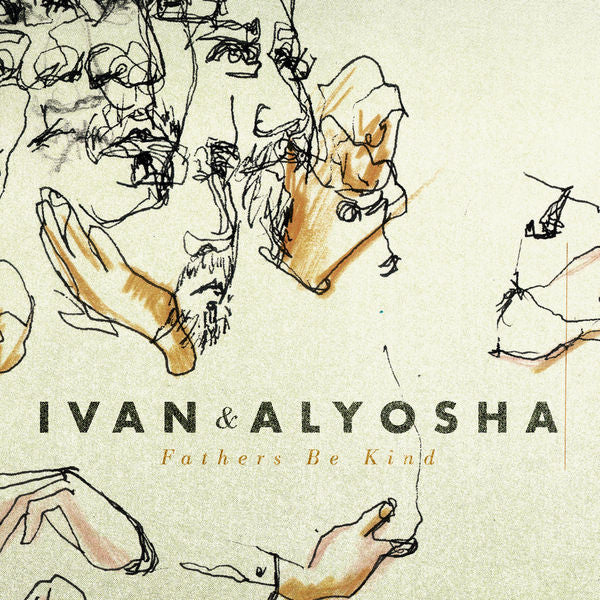 Ivan & Alyosha: Fathers Be Kind CD