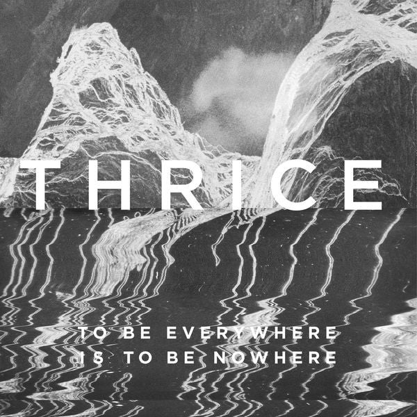 Thrice: To Be Everywhere Is To Be Nowhere CD