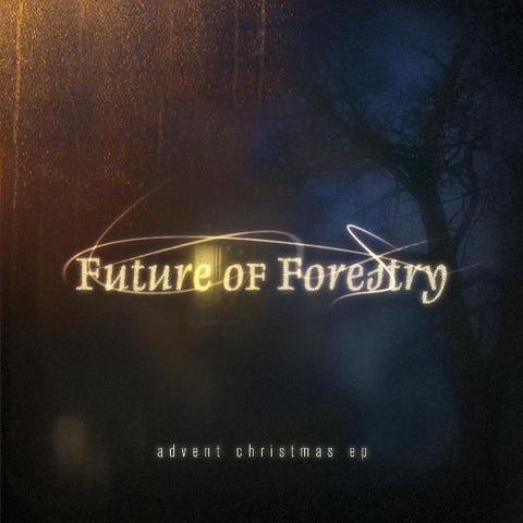 Future of Forestry: Advent Christmas EP