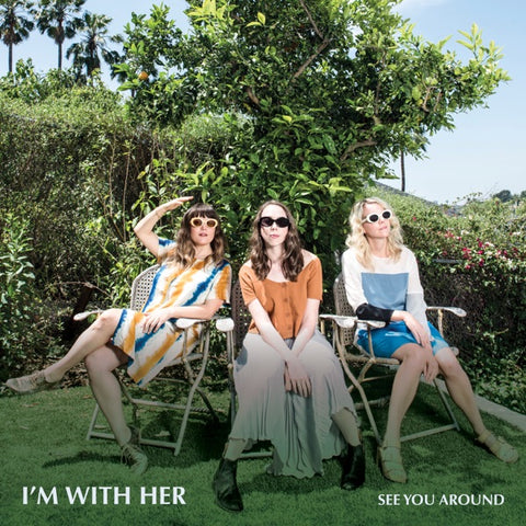 I'm With Her: See You Around Vinyl LP (White Colored Vinyl)