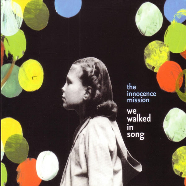 The Innocence Mission: We Walked In Song CD