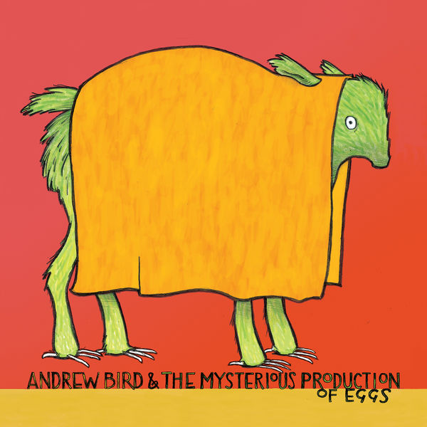 Andrew Bird & The Mysterious Production of Eggs CD