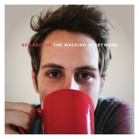 Ben Rector: The Walking In Between CD