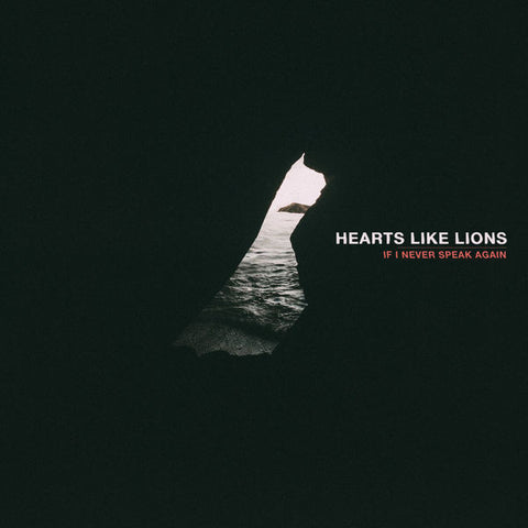 Hearts Like Lions: If I Never Speak Again CD
