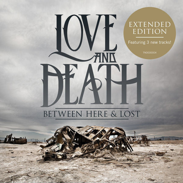 Love and Death: Between Here & Lost Deluxe CD