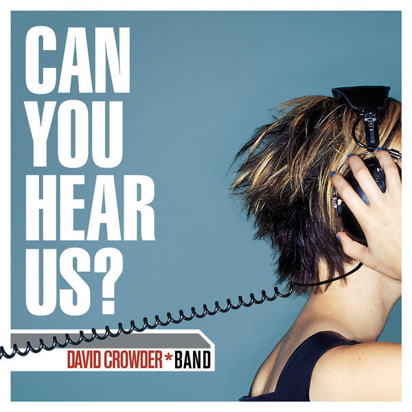 David Crowder Band: Can You Hear Us? CD