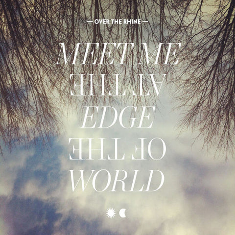 Over The Rhine: Meet Me At The Edge Of The World CD