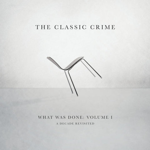 The Classic Crime: What Was Done Volume 1 - A Decade Revisited CD