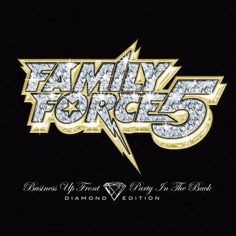 Family Force 5: Business Up Front... Diamond Edition CD