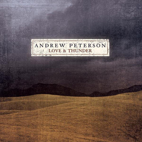 Andrew Peterson: Love and Thunder CD