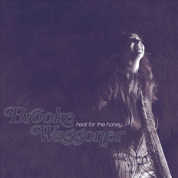 Brooke Waggoner: Heal For The Honey Vinyl LP