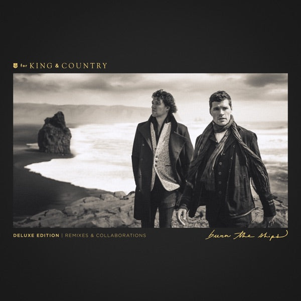 For King & Country: Burn the Ships Deluxe CD (Remixes & Collaborations)