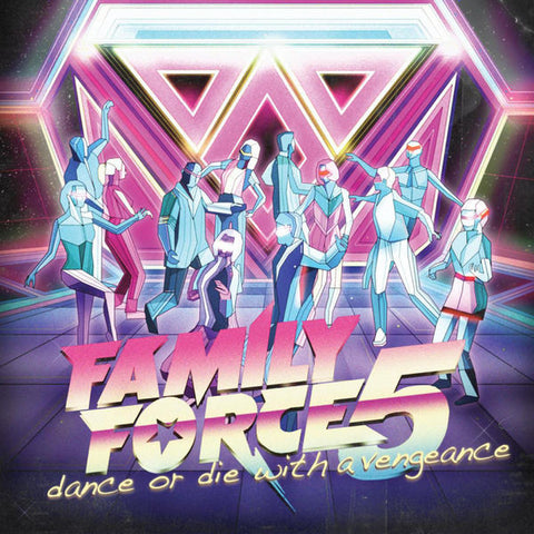 Family Force 5: Dance Or Die With A Vengeance CD