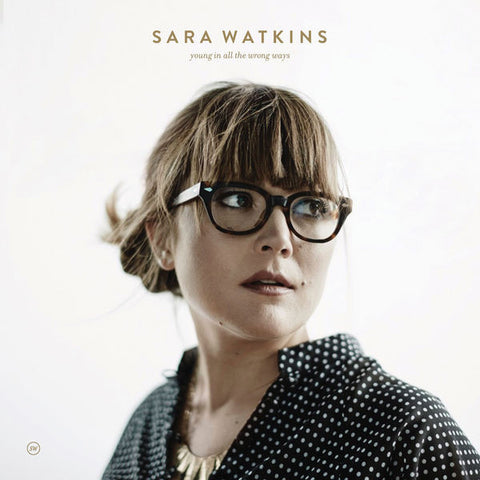 Sara Watkins: Young In All The Wrong Ways CD