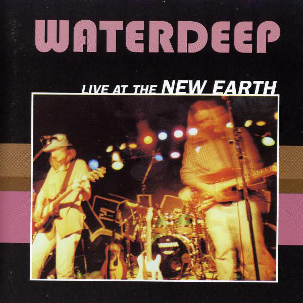 Waterdeep: Live At New Earth CD