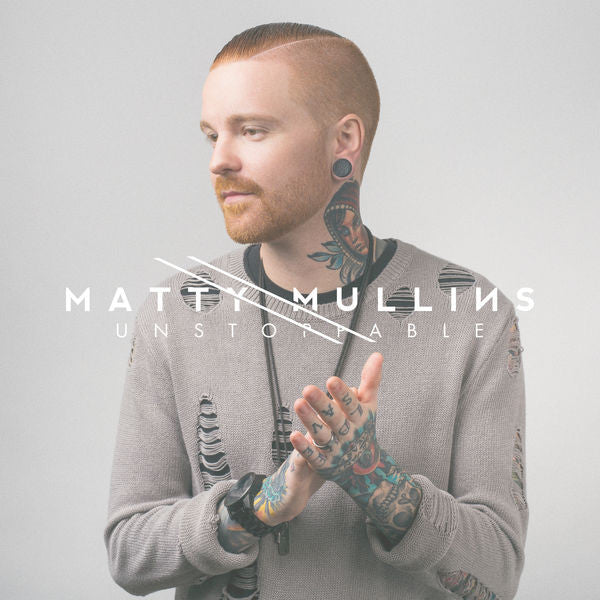 Matty Mullins: Unstoppable CD