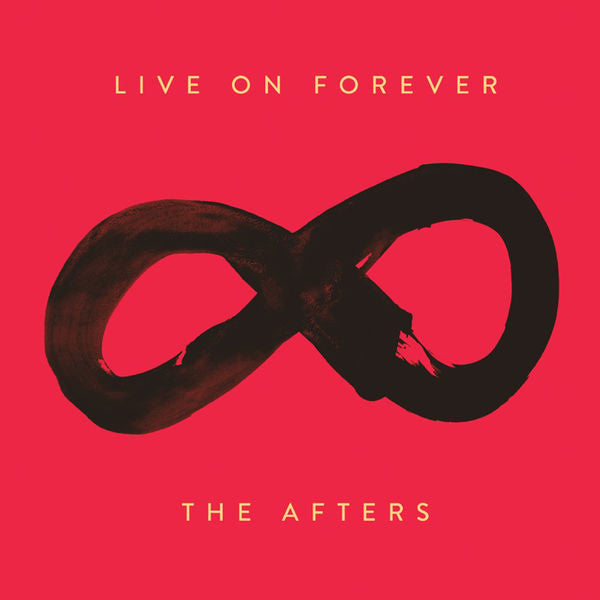 The Afters: Live on Forever CD