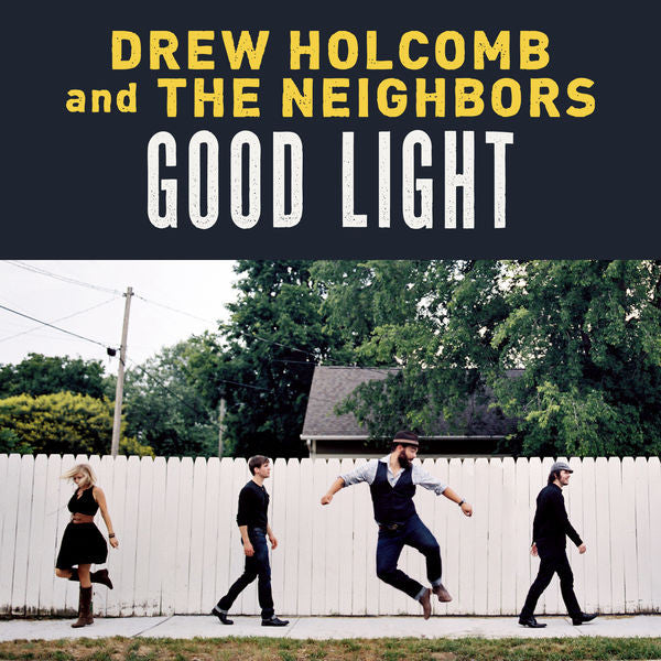 Drew Holcomb & The Neighbors: Good Light CD