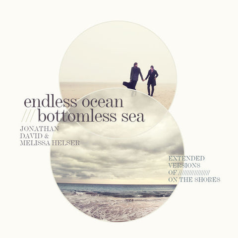 Jonathan David & Melissa Helser: Endless Ocean - Bottomless Sea CD