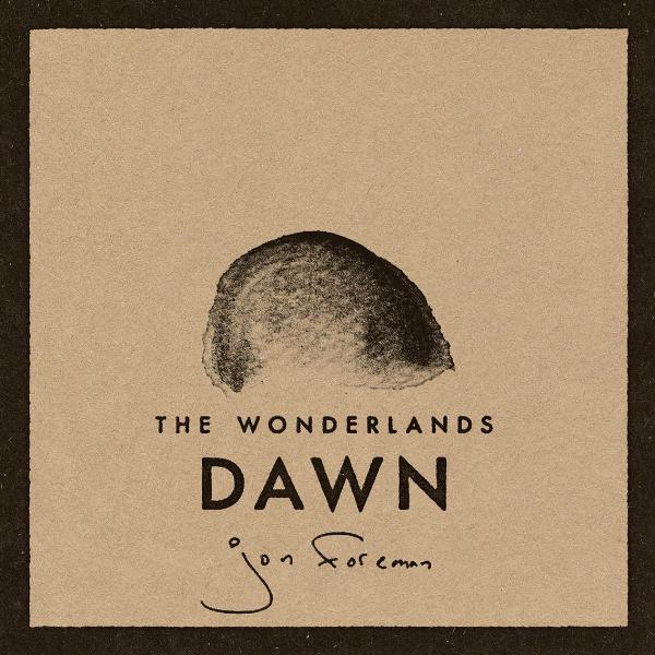 Jon Foreman: The Wonderlands - Dawn CD