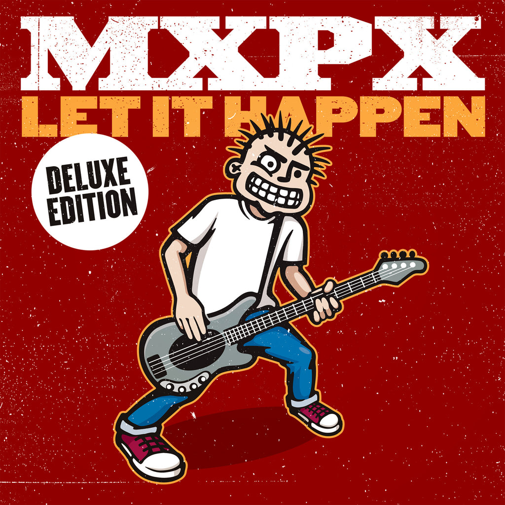 MxPx: Let It Happen Deluxe Edition CD