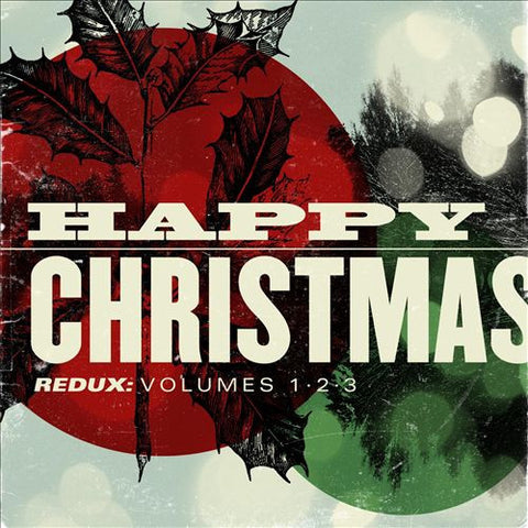 Various Artists: Happy Christmas Redux: Volumes 1, 2, & 3 CDs