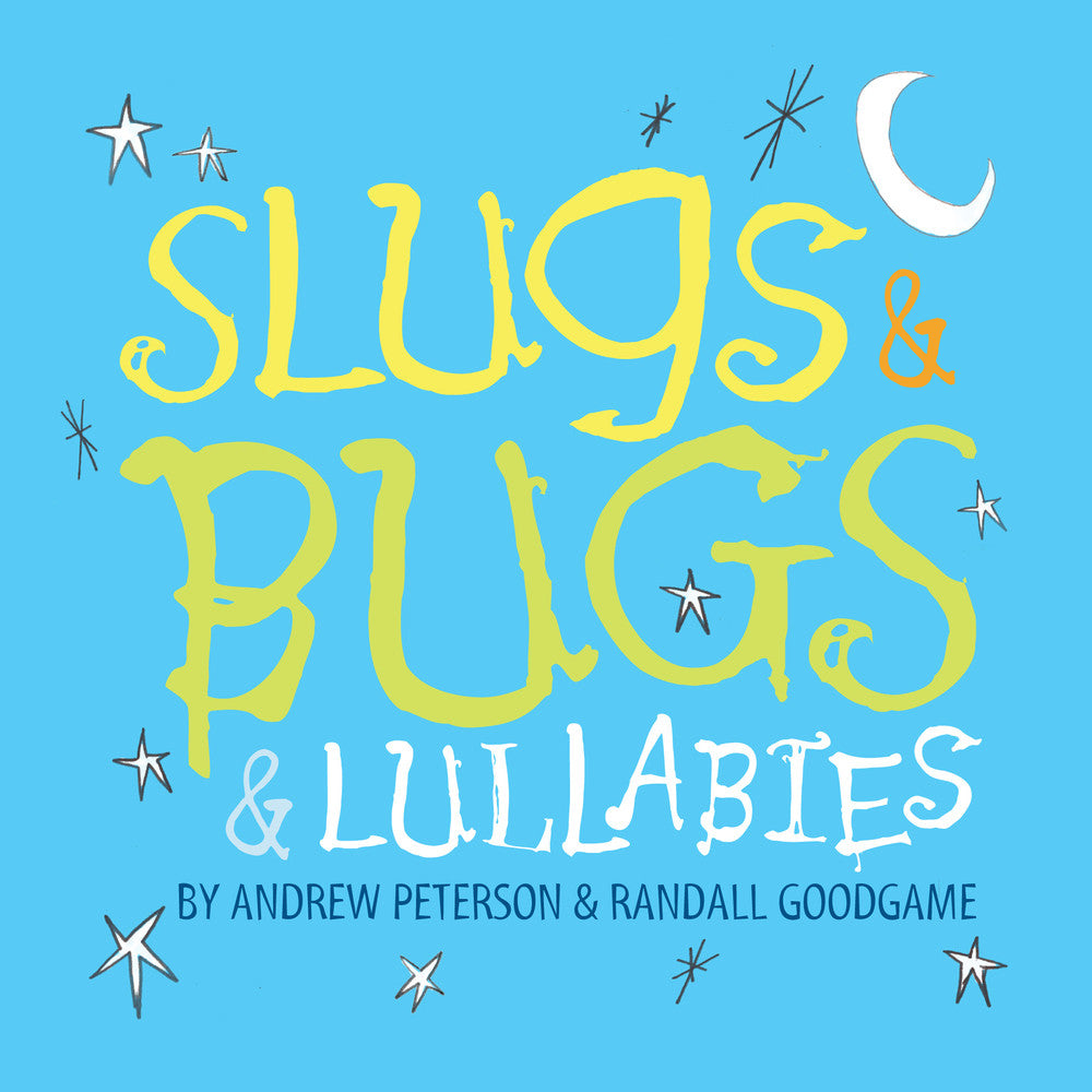 Slugs & Bugs & Lullabies CD by Andrew Peterson & Randall Goodgame