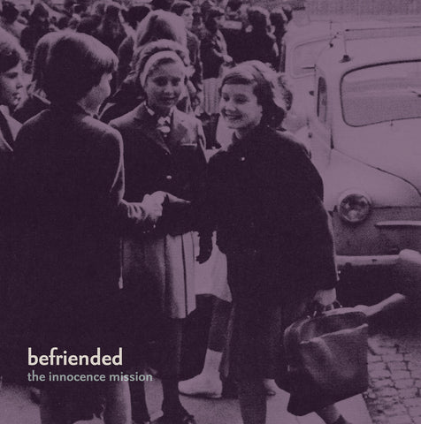 The Innocence Mission: Befriended Vinyl LP (Limited Edition White)