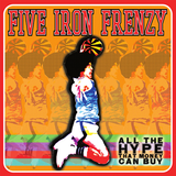 Five Iron Frenzy: All The Hype That Money Can Buy Vinyl LP