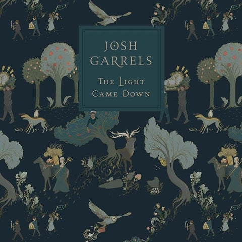 Josh Garrels: The Light Came Down