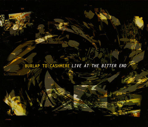 Burlap To Cashmere: Live at the Bitter End CD