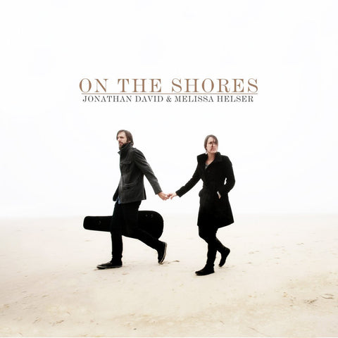 Jonathan David & Melissa Helser: On The Shores CD