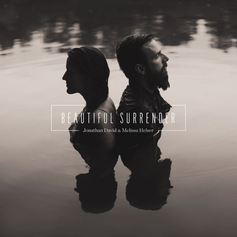 Jonathan David & Melissa Helser: Beautiful Surrender CD