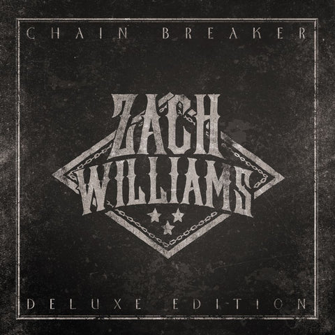 Zach Williams: Chain Breaker Deluxe Edition CD