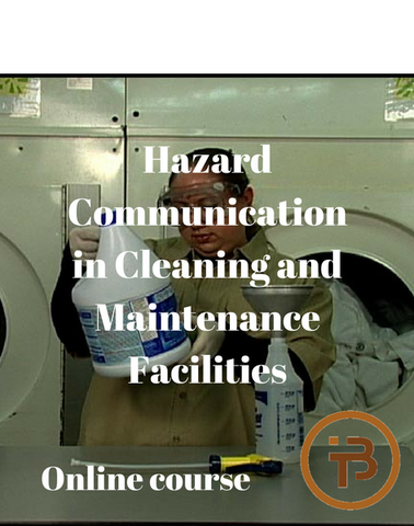 Hazard Communication in Cleaning and Maintenance Facilities