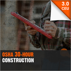 OSHA 30-Hour Construction (OSHA30) 3.0 CEU