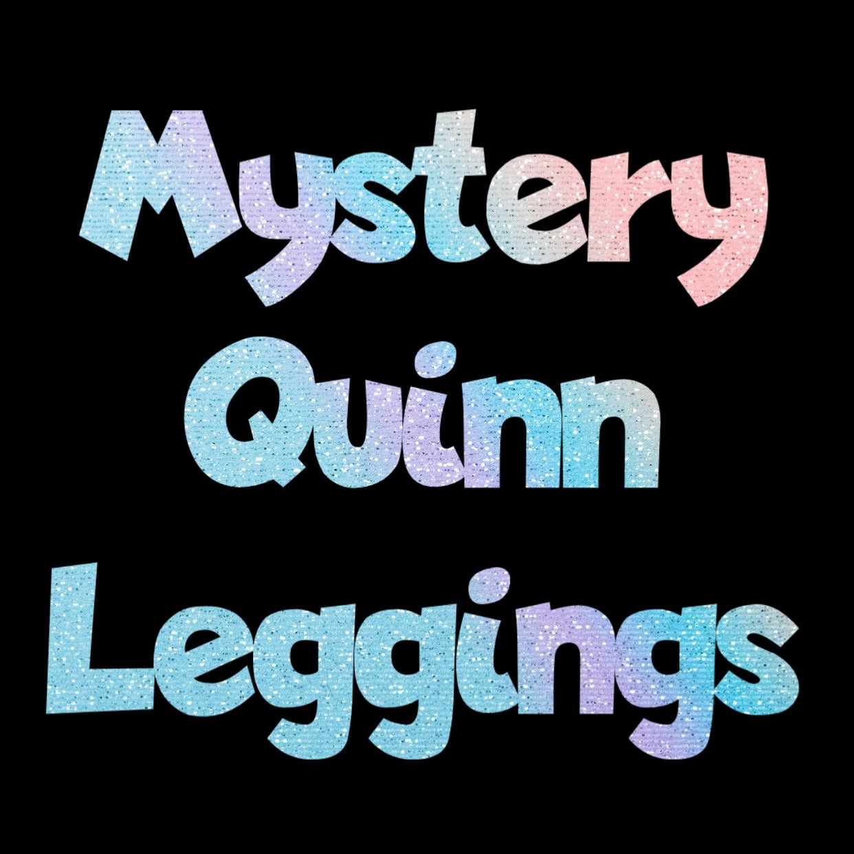 Mystery Quinn Leggings