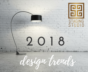2018 Design Trends with Staging Studio