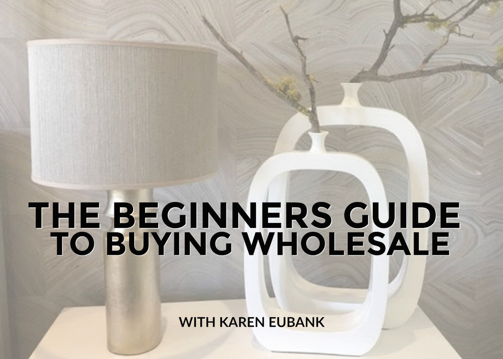 The Beginners Guide To Buying Wholesale With Karen Eubank