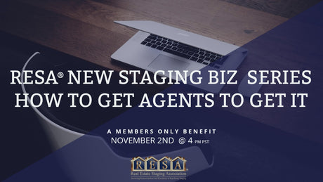 New Staging Biz. Series: How To Get Agents To Get It