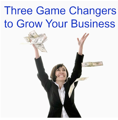 Three Game Changes To Grow Your Business