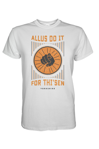 Allus Do It For Thi' Sen T-shirt