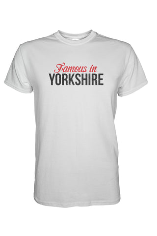 Famous in Yorkshire T-Shirt