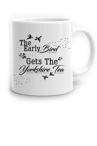 Early Bird Gets The Yorkshire Tea Mug