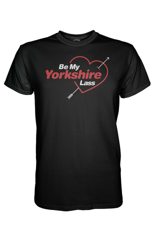 Be My Yorkshire Lass T-Shirt