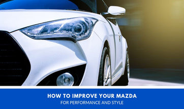 How to Improve Your Mazda for Performance and Style