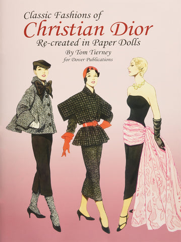 Classic Fashions of Christian Dior : Paper Dolls